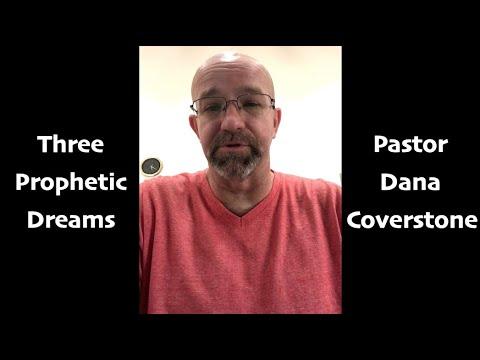 Three Prophetic Dreams from Pastor Dana