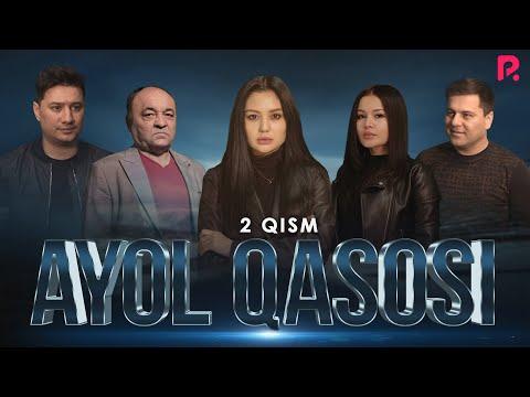 Ayol qasosi 2-qism (milliy serial)   Аёл касоси 2-кисм (миллий сериал)