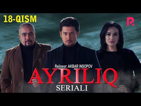Ayriliq 18-qism (o'zbek serial) | Айрилик 18-кисм (узбек сериал)